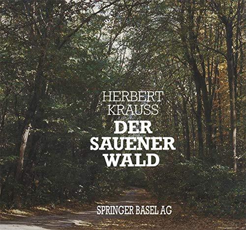 9783764317935: Der Sauener Wald: Das große ökologische Experiment des Chirurgen August Bier nach 70 Jahren