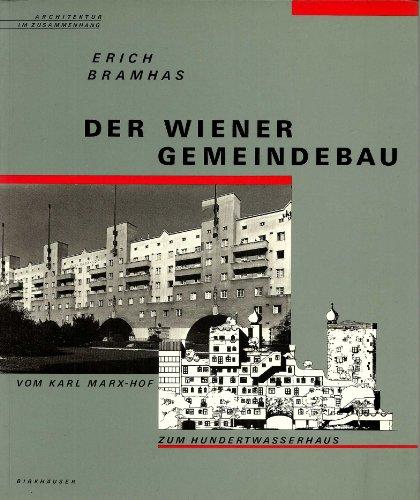 9783764317973: Der Wiener Gemeindebau: Vom Karl Marx-Hof zum Hundertwasserhaus (Architektur im Zusammenhang)