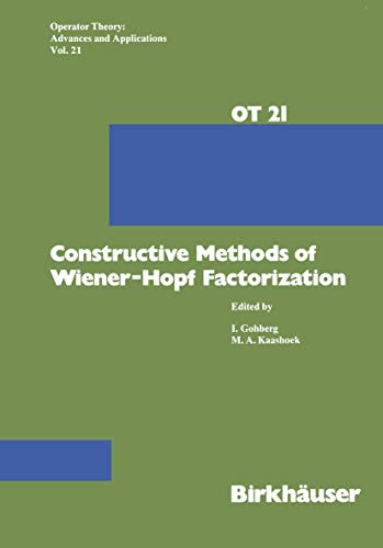 9783764318260: Constructive Methods of Wiener-Hopf Factorization (Operator Theory: Advances and Applications) (Vol. 21)