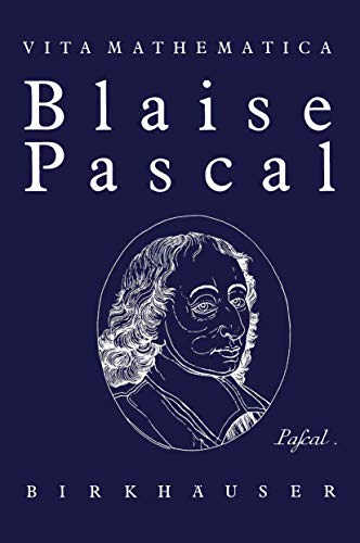 9783764318406: Blaise Pascal 1623-1662 (Vita Mathematica)