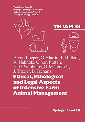 9783764319304: Ethical, Ethological and Legal Aspects of Intensive Farm Animal Management (Tierhaltung Animal Management)