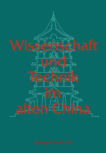 9783764319519: Wissenschaft und Technik im alten China