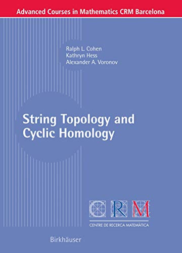 9783764321826: String Topology and Cyclic Homology (Advanced Courses in Mathematics - CRM Barcelona)