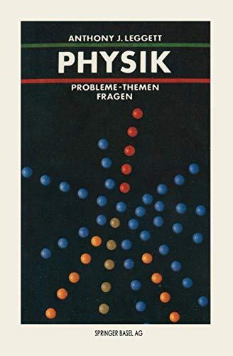 Physik : Probleme - Themen - Fragen.: Leggett, Anthony J.: