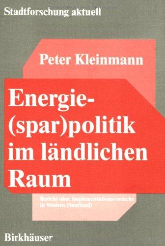 9783764322441: Energiesparpolitik im ländlichen Raum: Bericht über Implementationsversuche in Wadern (Saarland) (Stadtforschung aktuell)