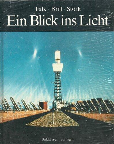 9783764322618: Ein Blick ins Licht: EIN EINBLICK IN DIE NAtur des Lichts und des Sehens