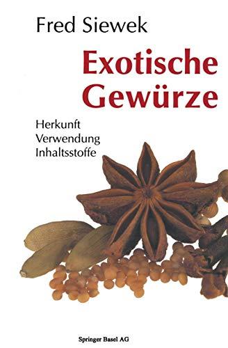 9783764322939: Exotische Gew�rze: Herkunft Verwendung Inhaltsstoffe