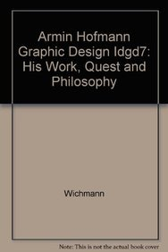9783764323394: Armin Hofmann Graphic Design IDGD`7: HIS WORK, QUEST AND PHilosophy (German Edition)