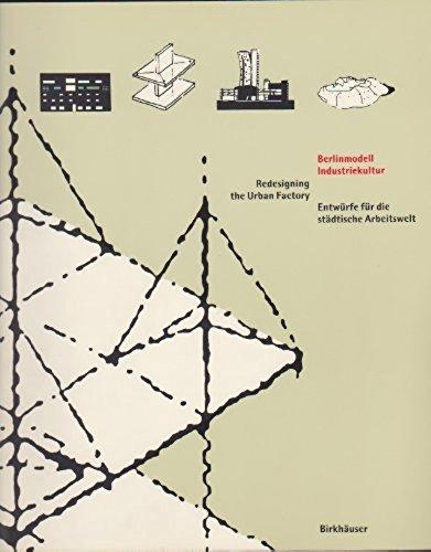 9783764323400: Berlinmodell Industriekultur / Redesigning the Urban Factory