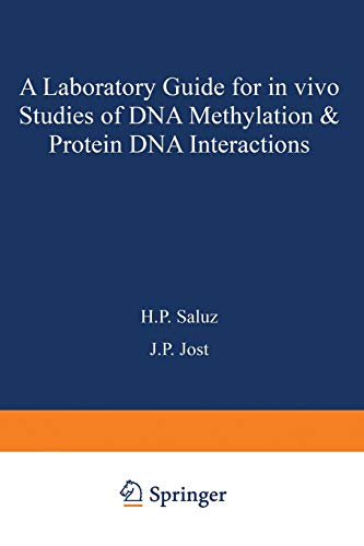 A laboratory guide for in vivo studies of DNA methylation and protein, DNA interactions. Biomethods