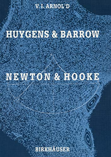 9783764323837: Huygens and Barrow, Newton and Hooke: Pioneers in mathematical analysis and catastrophe theory from evolvents to quasicrystals