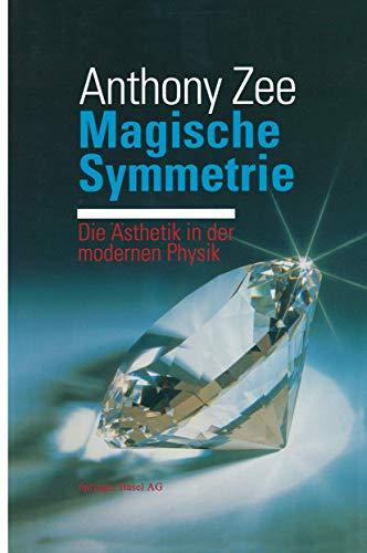 9783764323868: Magische Symmetrie: Die Ästhetik in der modernen Physik
