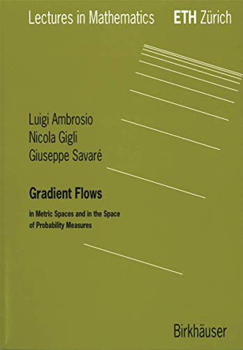 9783764324285: Gradient Flows: In Metric Spaces And In The Space Of Probability Measures