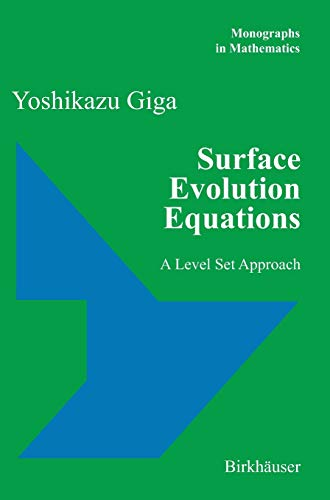 9783764324308: Surface Evolution Equations: A Level Set Approach (Monographs in Mathematics)