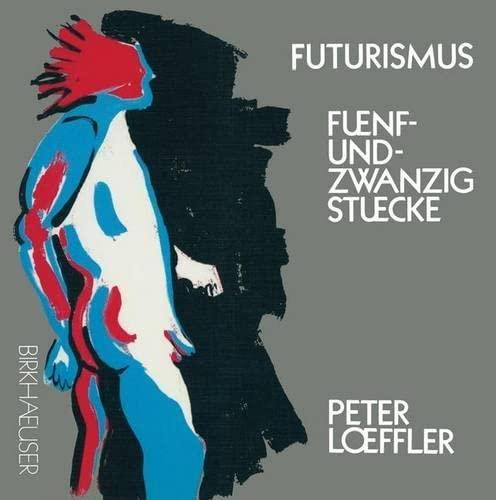 9783764324629: Futurismus: Funf und Zwanzig Stucke (German Edition)