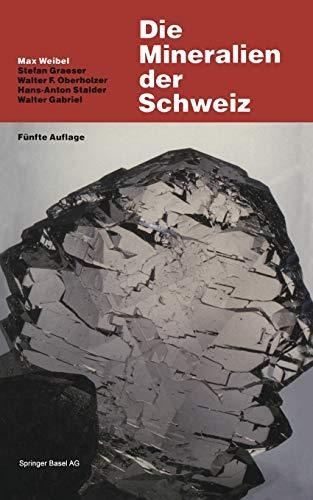 9783764324650: Die Mineralien der Schweiz: Ein mineralogische Führer