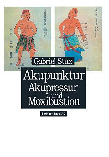 9783764324834: Akupunktur, Akupressur und Moxibustion