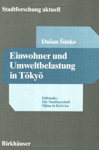 9783764325398: Einwohner Und Umweltbelastung in Tokyo: Fallstudien: Nachbarschaft Ojima in Koto-Ku (Stadtforschung Aktuell)