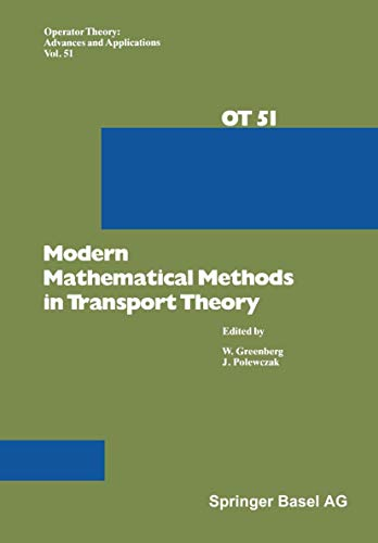 9783764325718: Modern Mathematical Methods in Transport Theory (Operator Theory: Advances and Applications)