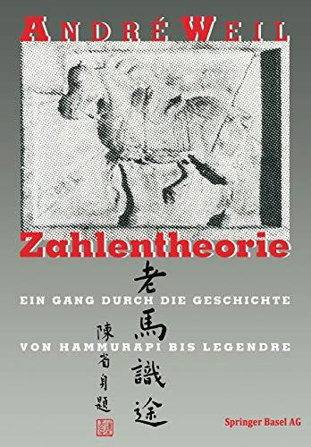 9783764326357: Zahlentheorie: Ein Gang durch die Geschichte Von Hammurapi bis Legendre (History of Mathematics) (German Edition)