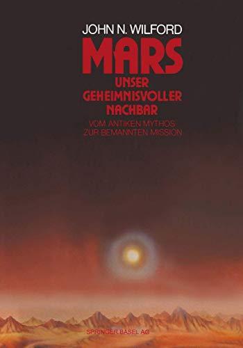 9783764326432: Mars ― Unser geheimnisvoller Nachbar: Vom antiken Mythos zur bemannten Mission (German Edition)