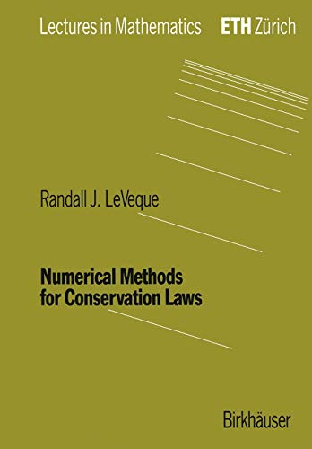 Numerical Methods for Conservation Laws: LeVeque, Randall J.,
