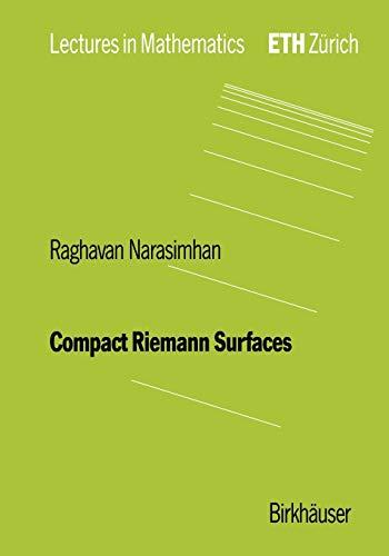 Compact Riemann Surfaces (Lectures in Mathematics. ETH: Narasimhan, R.