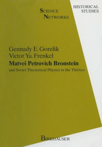 9783764327521: Matvei Petrovich Bronstein and the Soviet Theoretical Physics in the Thirties (Science Networks: Historical Studies)