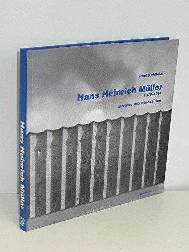 9783764327606: Hans Heinrich Müller , 1879-1951: BERLINER INDUSTRIEBAUTen (German Edition)