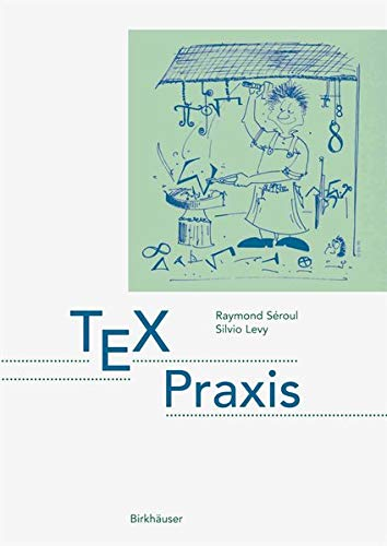 TEX Praxis (German Edition) (3764328231) by Séroul, Raymond; Levy, Silvio