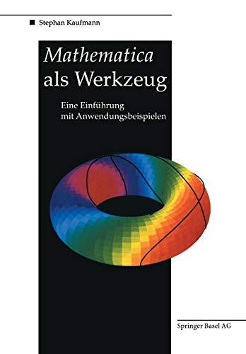 9783764328320: Mathematica ALS Werkzeug Eine Einfuhrung Mit Anwendungsbeispielen