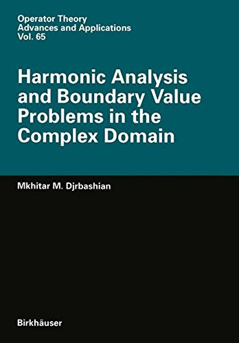 9783764328559: Harmonic Analysis and Boundary Value Problems in the Complex Domain (Operator Theory: Advances and Applications)