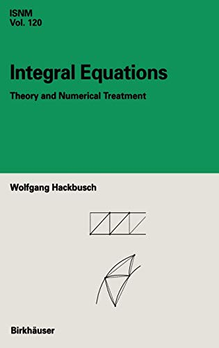 Integral Equations: Theory and Numerical Treatment: W. Hackbusch