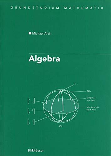9783764329273: Algebra: Aus dem Englischen übersetzt von Annette A'Campo (Birkhäuser Advanced Texts Basler Lehrbücher)