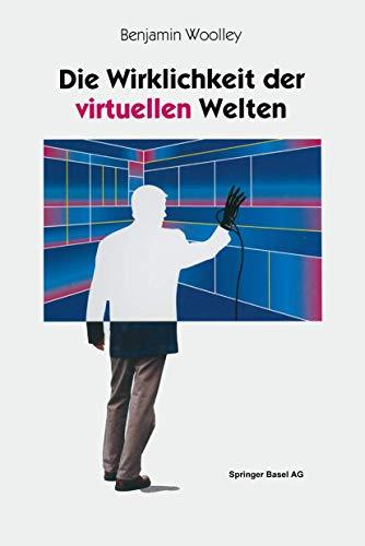 9783764329341: Die Wirklichkeit der virtuellen Welten: Aus dem Englischen von Gabriele Herbst