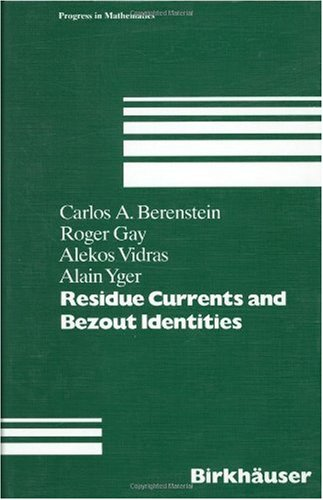 9783764329457: Residue Currents and Bezout Identities (Progress in Mathematics)