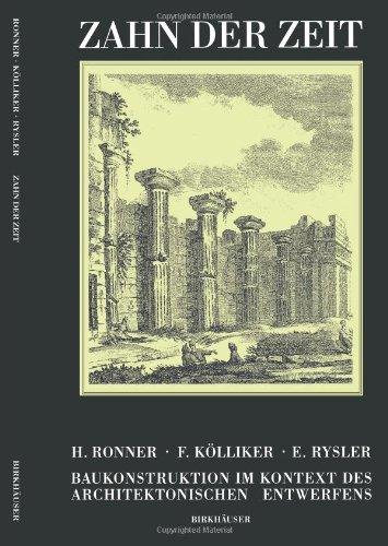9783764329693: Zahn der Zeit: Baukonstruktion im Kontext des architektonischen Entwerfens (German Edition)