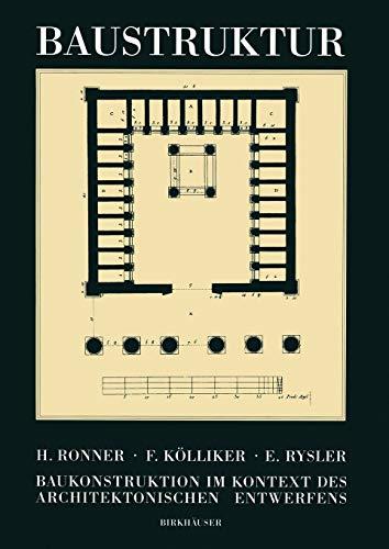 Baustruktur: Baukonstruktion Im Kontext Des Architektonischen Entwerfens: Heinz Ronner