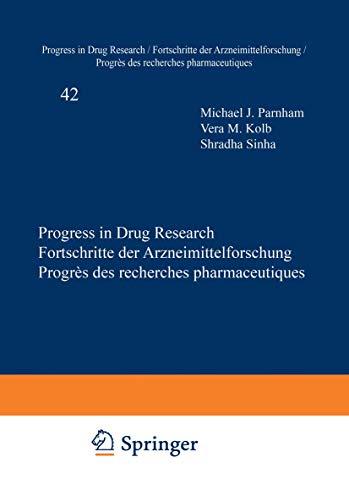 Progress in Drug Research 42 (v. 42): M.J. Parnham (Contributor),