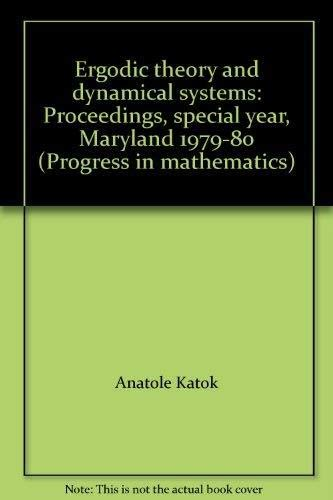 9783764330361: Ergodic theory and dynamical systems: Proceedings, special year, Maryland 1979-80 (Progress in mathematics)
