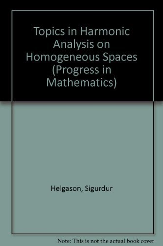 9783764330514: Topics In Harmonic Analysis On Homogeneo (Progress in Mathematics, Vol. 13)
