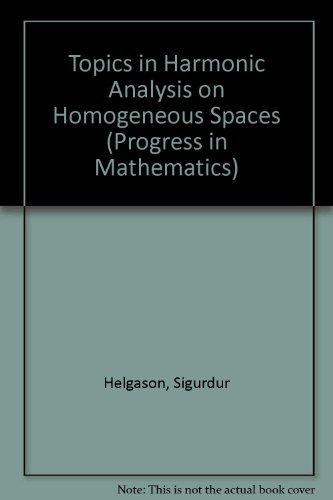 9783764330514: Topics in Harmonic Analysis on Homogeneous Spaces(Progress in Mathematics,Vol.13)