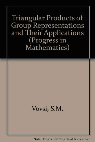 9783764330620: Triangular Products of Group Representations and Their Applications (Progress in Mathematics)