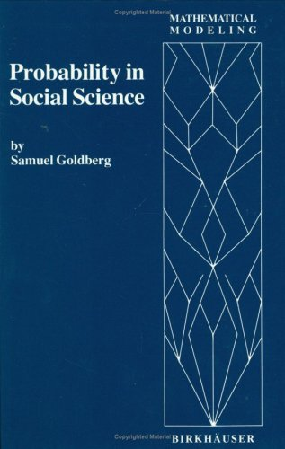 9783764330897: Probability in Social Science: Seven Expository Units Illustrating the Use of Probability Methods and Models, with Exercises, and Bibliographies to ... Literature (Mathematical modeling)