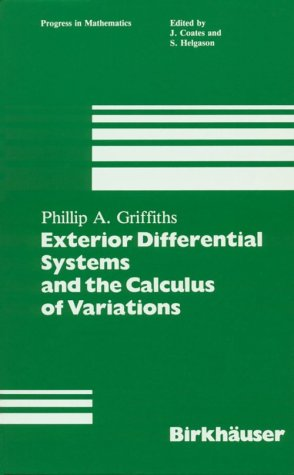Exterior Differential Systems and the Calculus of Variations: Griffiths, Phillip;Griffiths, P.