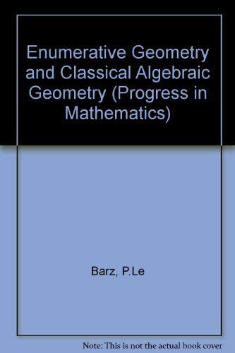 9783764331061: Enumerative Geometry and Classical Algebraic Geometry (Progress in Mathematics)