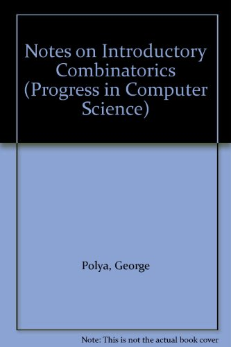 9783764331238: Notes on Introductory Combinatorics (Progress in Computer Science)