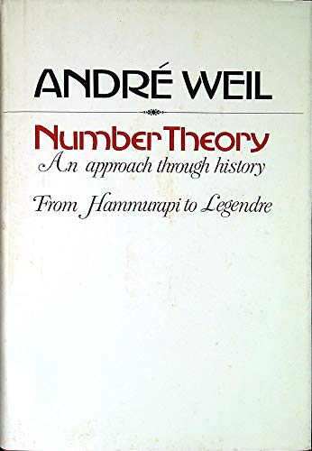 9783764331412: Number Theory: An Approach Through History from Hammurapi to Legendre