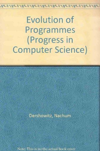 The Evolution of Programs (Progress in Computer Science): Dershowitz, Nachum