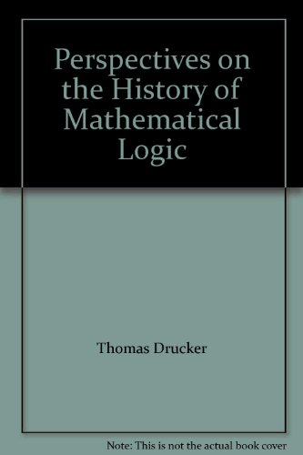 9783764334444: Perspectives on the History of Mathematical Logic